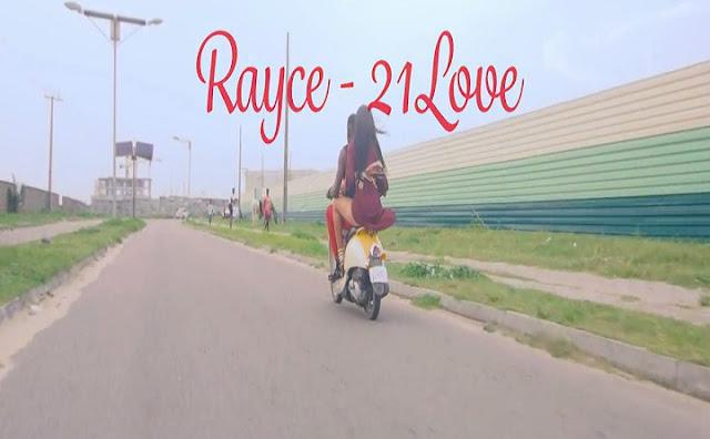 New Video: Rayce – 21 Love