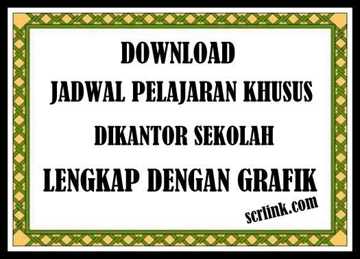 Download Jadwal Pelajaran Khusus Dikantor Sekolah Grafik Lengkap
