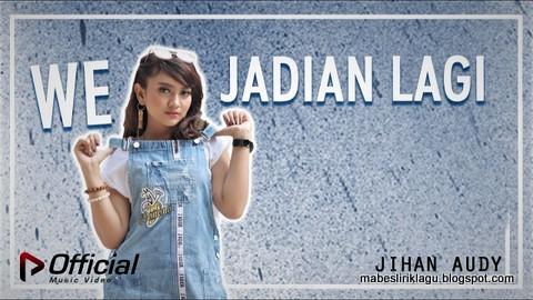 Jihan Audy - We Jadian Lagi