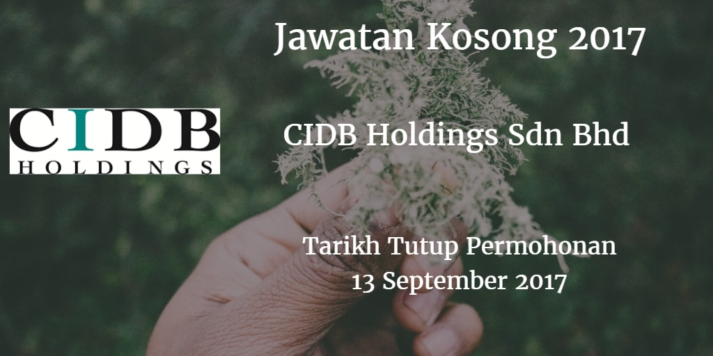 Jawatan Kosong CIDB Holdings Sdn Bhd 13 September 2017