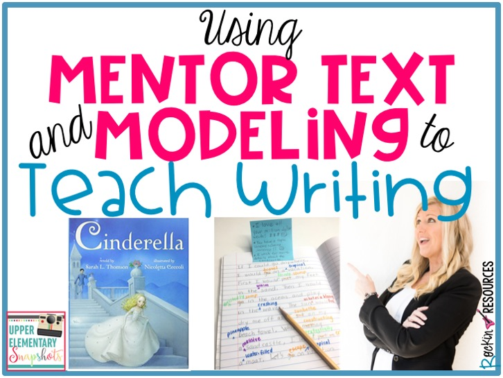 Using Mentor Text and Modeling to Teach Writing | Upper