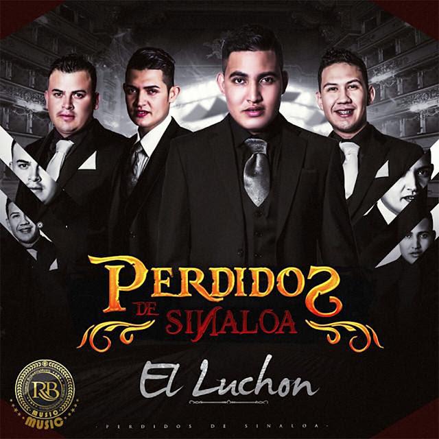 Perdidos De Sinaloa - El Luchon (Disco 2016)