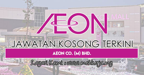 Jawatan Kosong Terkini 2018 di AEON Co. (M) Bhd.