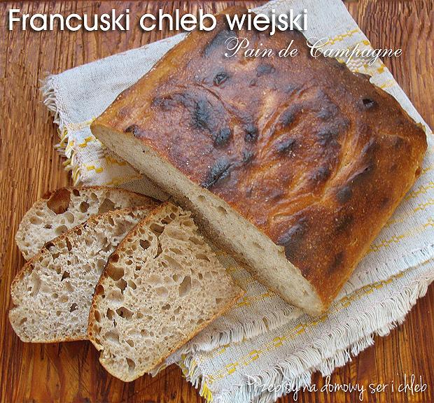 Francuski chleb wiejski (Pain de Campagne )