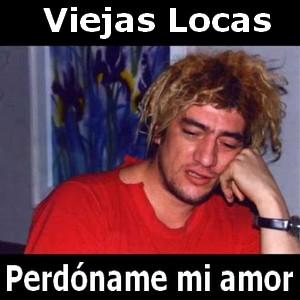 Viejas Locas Perdoname Mi Amor Acordes D Canciones