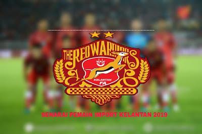Senarai Pemain Import Baru Kelantan 2019
