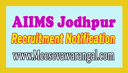 AIIMS Jodhpur Recruitment Notification 2017
