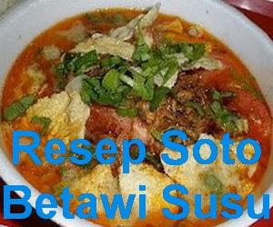 Resep Masakan Soto Betawi Susu