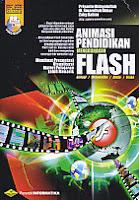 Judul Buku : Animasi Pendidikan Menggunakan Flash – Membuat Presentasi Visualisasi - Disertai Video Tutorial