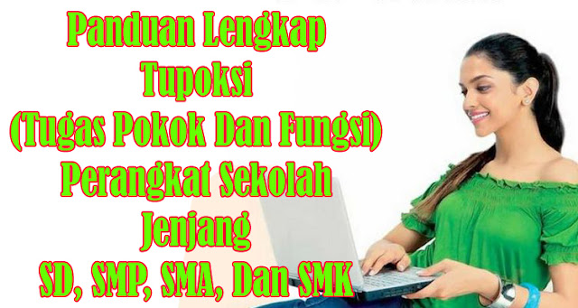 Panduan Lengkap Tupoksi  (Tugas Pokok Dan Fungsi) Perangkat Sekolah Jenjang SD, SMP, SMA, Dan SMK
