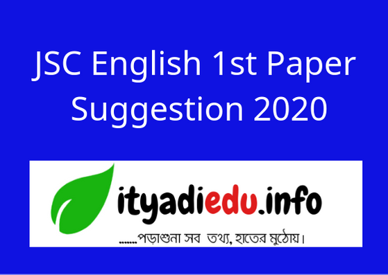 JSC English 1st Paper Suggestion 2020