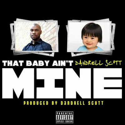 "MUSIC: ""That Baby Ain't Mine"" (Single)"