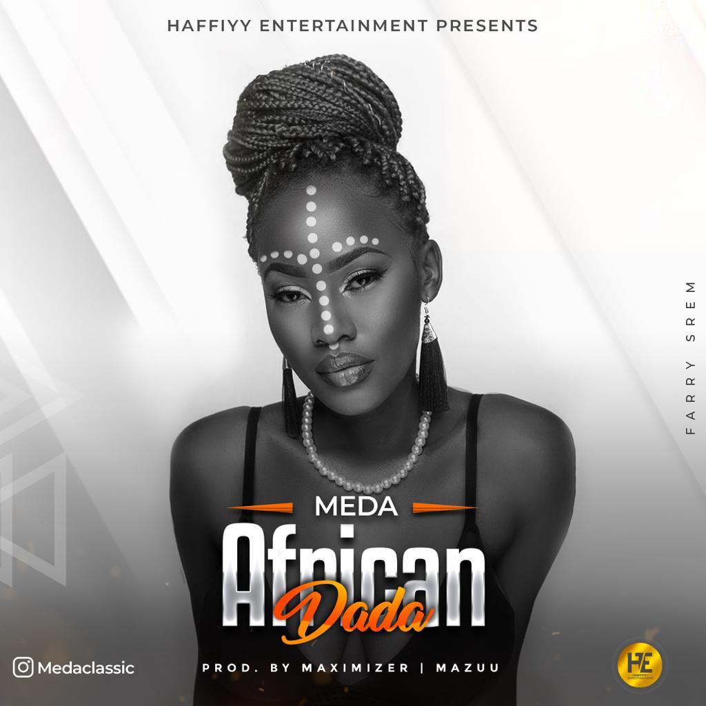 AUDIO   MEDA – African Dada   Download – Bongo Updates