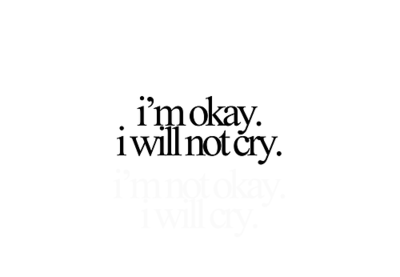I'm ok, I will not cry