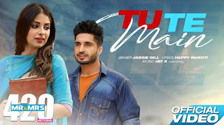 Tu Te Main Lyrics | Jassie Gill |  Mr & Mrs 420 Returns | Rel on 15 Aug