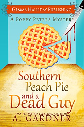 Southern Peach Pie and A Dead Guy - WAYR