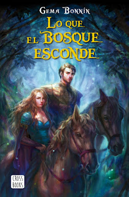 Libro - LO QUE EL BOSQUE ESCONDE. Gema Bonnín (CrossBooks - 20 Febrero 2018) LITERATURA JUVENIL FANTASIA portada