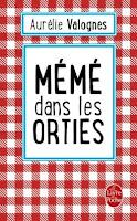 http://leden-des-reves.blogspot.fr/2017/05/meme-dans-les-orties-aurelie-valognes.html