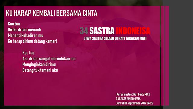 Kumpulan Puisi Cinta Terbaru 2018 KU HARAP KEMBALI BERSAMA CINTA  | 34 Sastra Indonesia