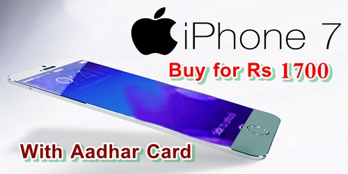 How To Get/ Buy Apple iPhone 7 Mobile for Rs 1700 With Aadhaar Card ? – Order Here :