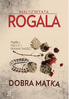 Małgorzata Rogala - Dobra matka