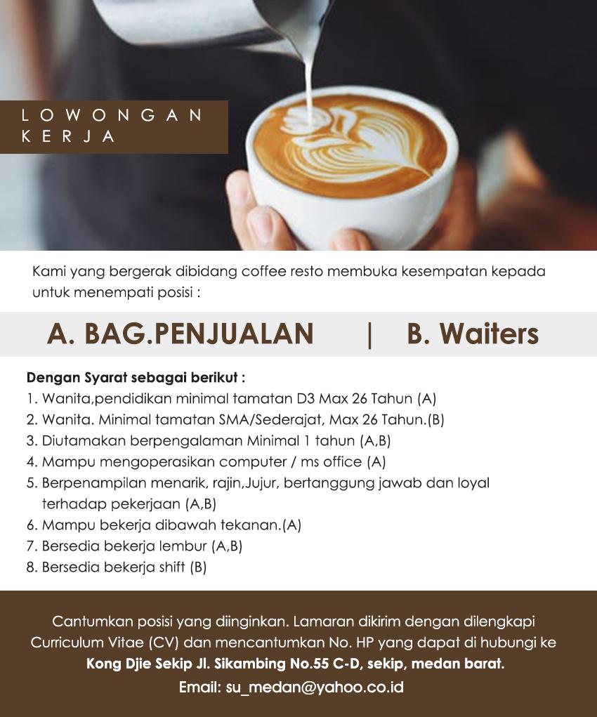 Lowongan Kerja Sma Smk Di Kong Djie Coffee Resto Medan Juni 2019 Lowongan Kerja Medan Terbaru Tahun 2021