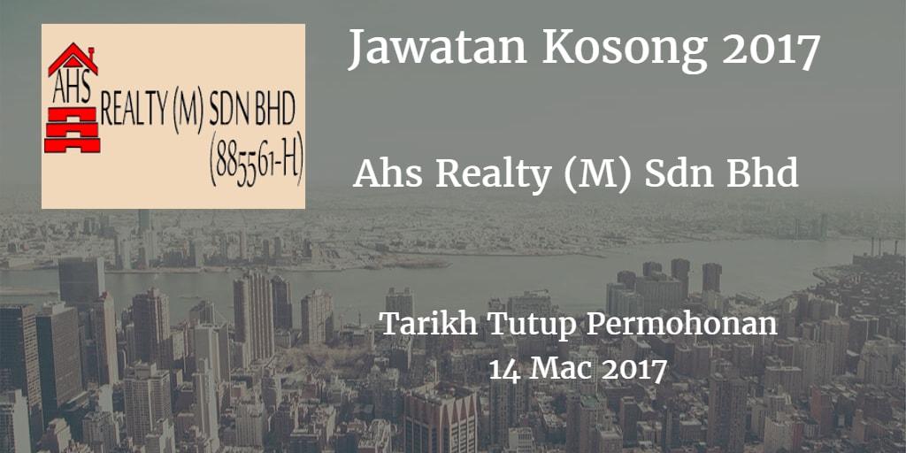 Jawatan Kosong Ahs Realty (M) Sdn Bhd 14 Mac 2017