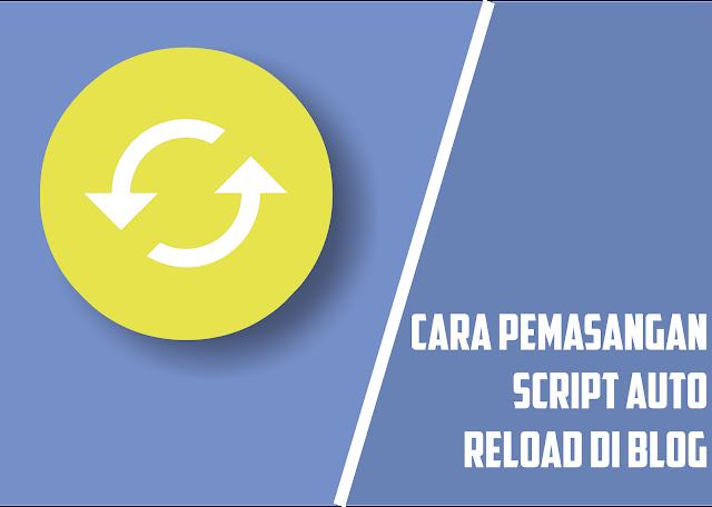 Bagaimana Cara Memasang Script Auto Refresh Di Blog?
