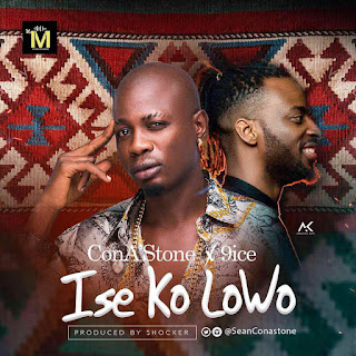 VIDEO: ConA'Stone x 9ice - Ise Ko Lowo ( Directed by Stanz.)