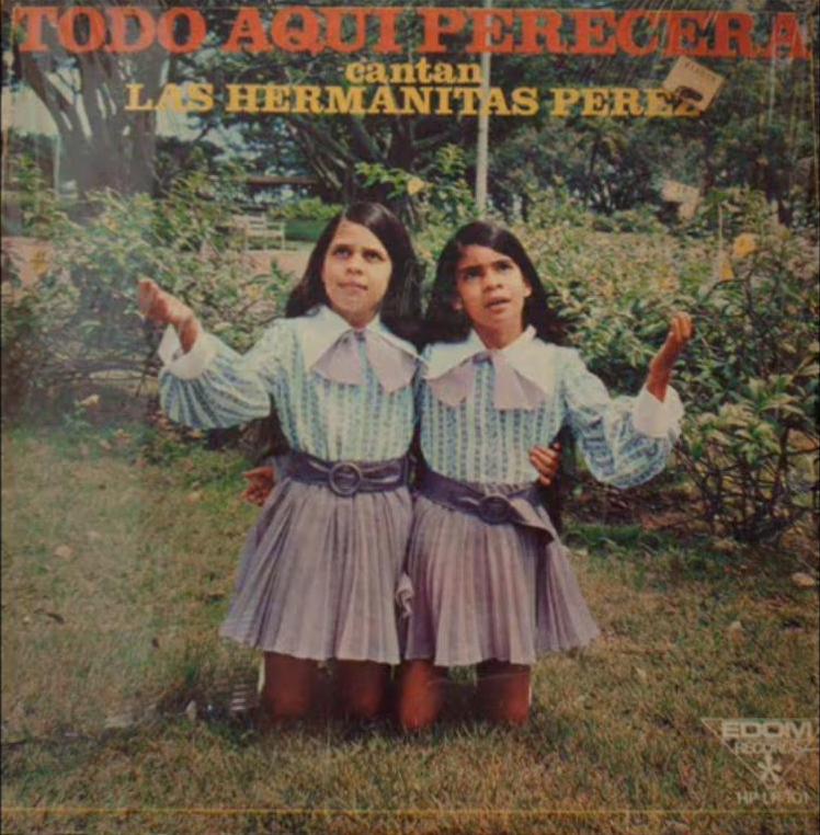 Las Hermanitas Pérez-Todo Aquí Perecerá-