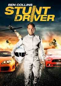 Ben Collins Stunt Driver (2015) Hindi Dubbed 200mb Dual Audio Download BluRay