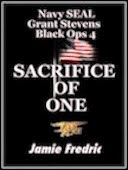 SACRIFICE OF ONE (Navy SEAL Grant Stevens - Black Ops 4)