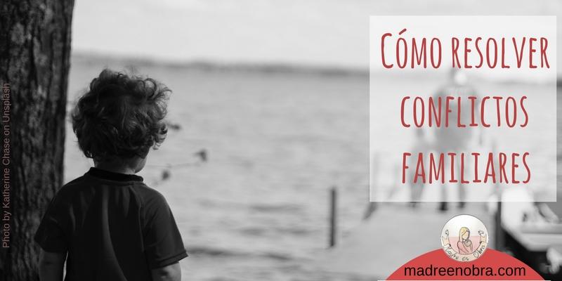 Madre en obra. Cómo resolver conflictos familiares. Una propuesta.