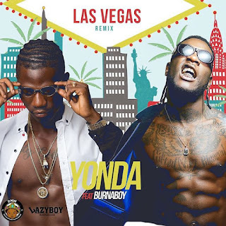 Music: Yonda ft Burna Boy -  Las Vegas (remix)