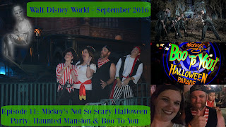 Episode 11: Mickey's Not So Scary Halloween Party: Haunted Mansion & Boo To You – Walt Disney World – September 2016