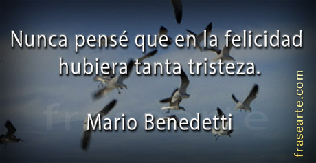 Frases de felicidad Mario Benedetti