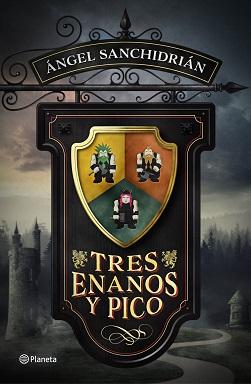 Portaa de Tres enanos y pico de Angel Sanchidrián, en la que en un cartel tipo taberna medieval se ve un escudo dividido entres partes, cada una de un color y con un enano. De fondo, se aprecia un bosque y un castillo.