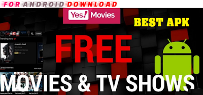 Download Android Yes Movie(Pro) Apk - Watch Latest Tv Shows, Latest Movies on Android