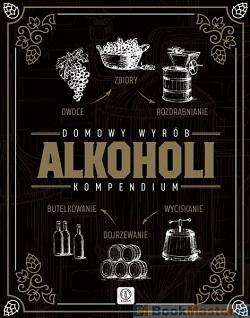 Domowy wyrób alkoholi. Kompendium