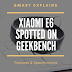 Xiaomi E6 spotted on Geekbench, Features and Specifications