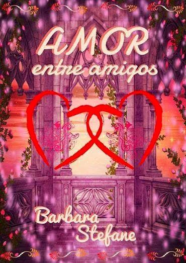 [Resenha] Amor Entre Amigos - Barbara Stefane
