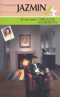Caroline Anderson - En Sus Manos