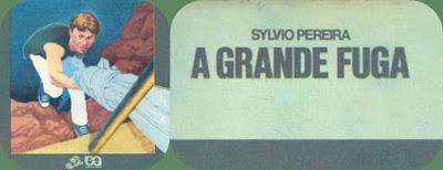 A grande fuga. Sylvio Pereira.