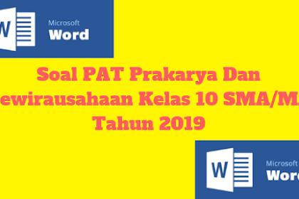 Soal PAT Prakarya Dan Kewirausahaan Kelas 10 SMA/MA Tahun 2019