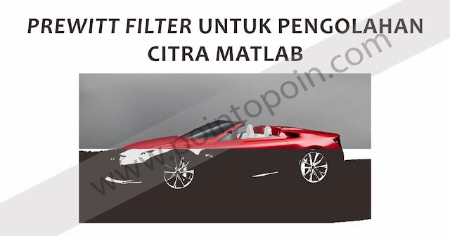 Prewitt Filter Untuk Pengolahan Citra MATLAB
