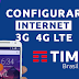 Configurar Internet APN 3G/4G LTE TIM Brasil 2020