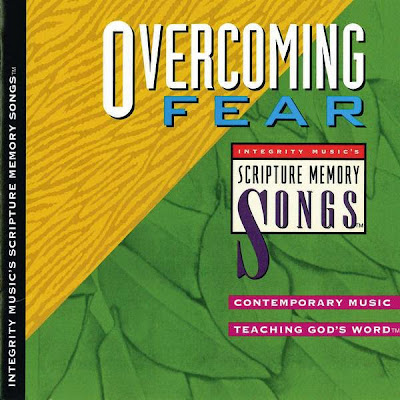 Integrity Music's-Scripture Memory Songs-Overcoming Fear-