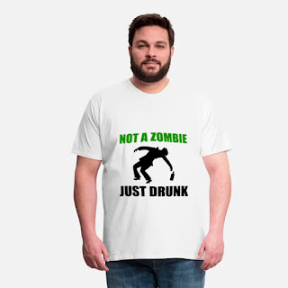 "Camiseta Cervecera con la frase ""Not a Zombie, Just Drunk"""
