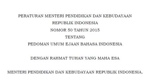 Permendikbud 50 Tahun 2015 Tentang Pedoman Umum Ejaan Bahasa Indonesia