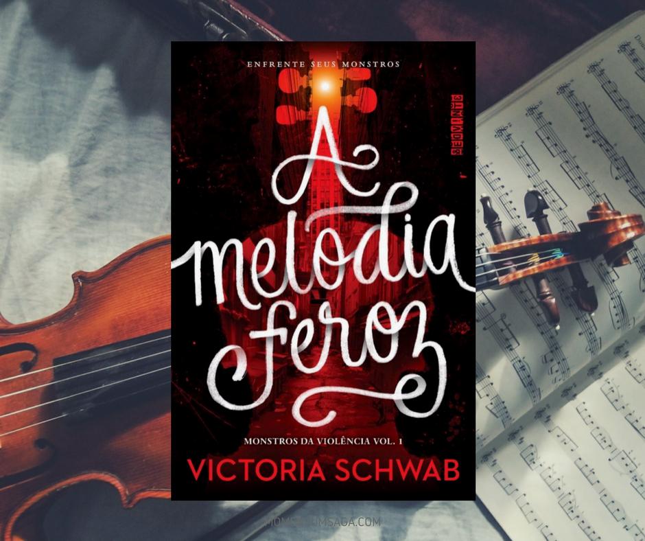 A Melodia Feroz de Victoria Schwab